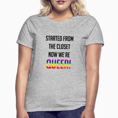 Not in the closet anymore - Women's T-Shirt
