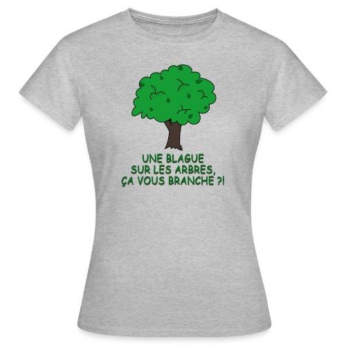 Blague sur les arbres - T-shirt Femme