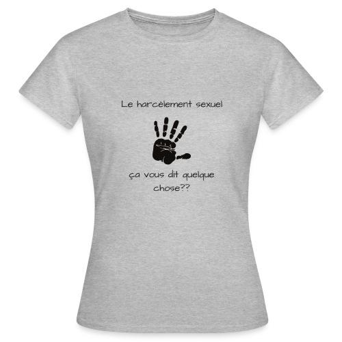 Le harcèlement sexuel - T-shirt Femme