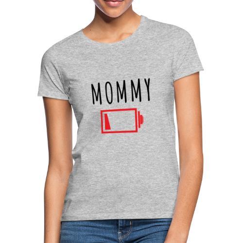 Mommy - Batterie - Frauen T-Shirt