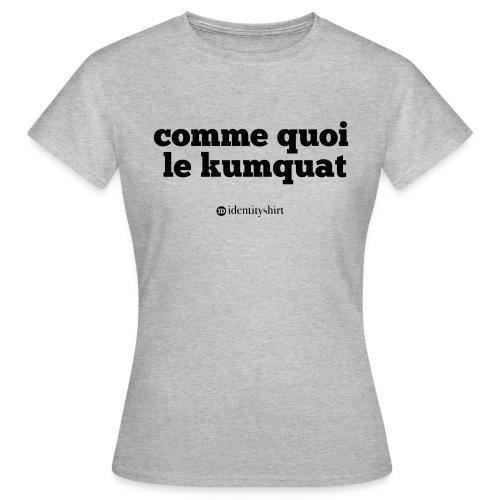 comme quoi... - T-shirt Femme