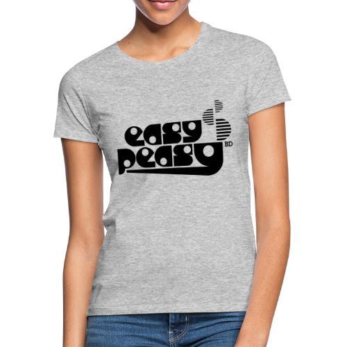 Easy Peasy - Frauen T-Shirt