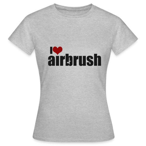 I Love airbrush - Frauen T-Shirt