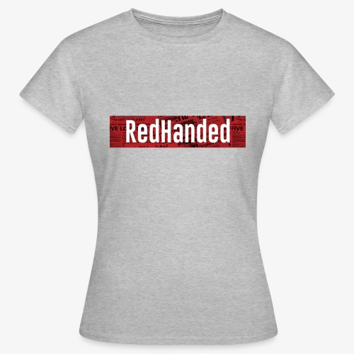 RedHanded - Women's T-Shirt