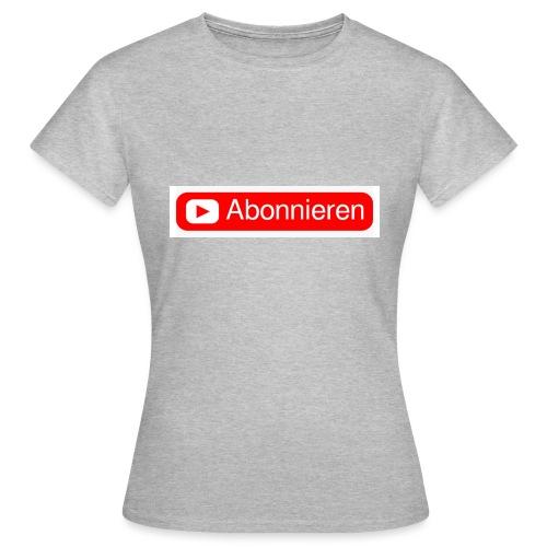 Abonnieren merch - Frauen T-Shirt