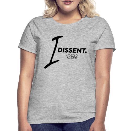 I dissented - Women's T-Shirt