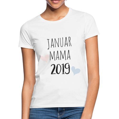 Januar Mama 2019 - Frauen T-Shirt