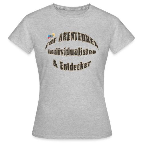 Abenteurer Individualisten & Entdecker - Frauen T-Shirt