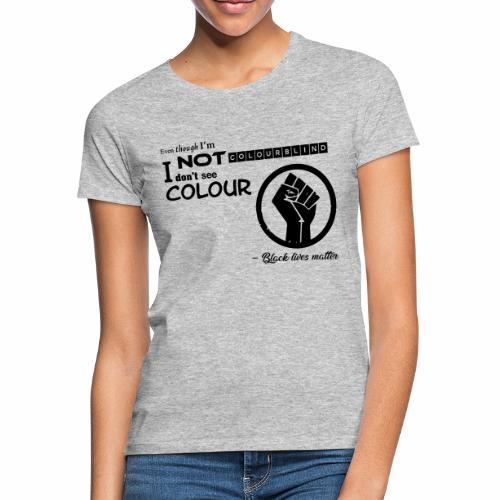 BLM collection - Frauen T-Shirt