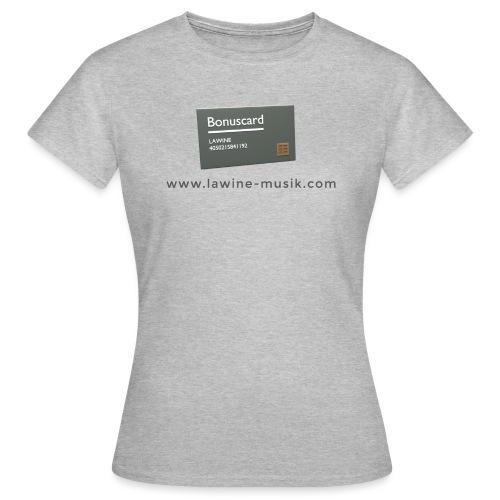Platinkundenkarte - Frauen T-Shirt