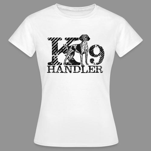 K-9 Handler - German Shorthaired Pointer - Women's T-Shirt