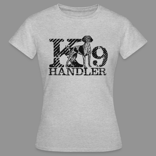K-9 Handler - German Shorthaired Pointer - Women's T-Shirt