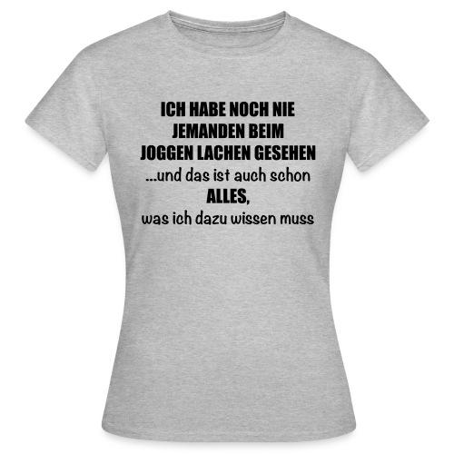 Anti-Joggen Spruch - Frauen T-Shirt