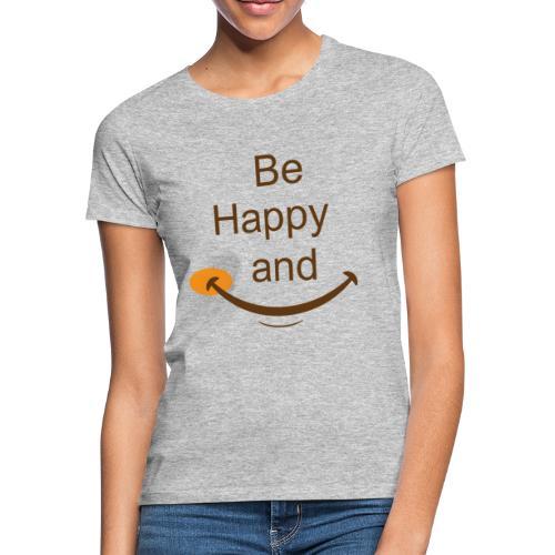 Etre heureux et sourire - T-shirt Femme