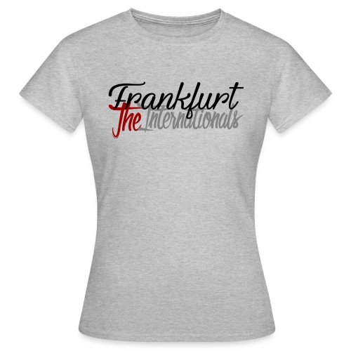 Frankfurt / the Internationals - Frauen T-Shirt