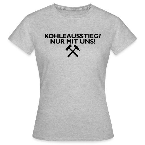 Kohleausstieg - Frauen T-Shirt