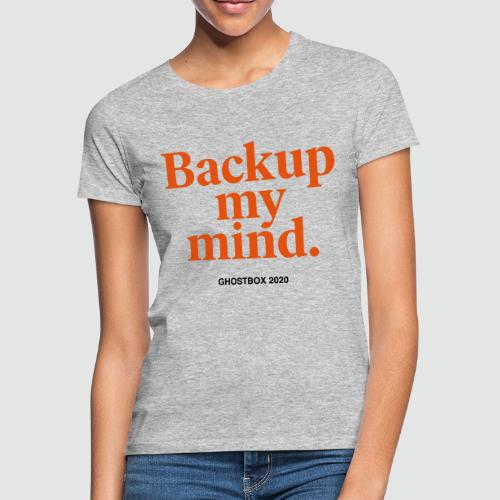Backup my mind (Ghostbox Hörspiel) - Frauen T-Shirt