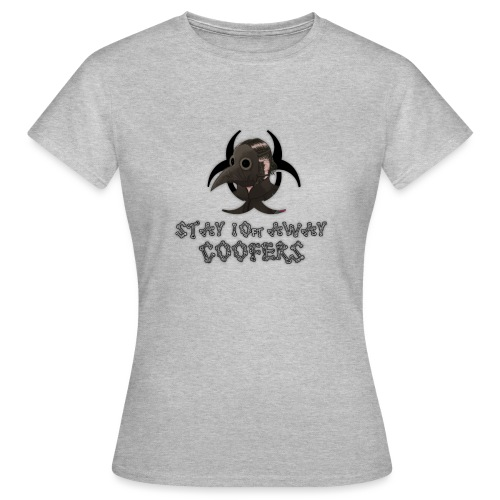 Stay Away, Coofers! - Women's T-Shirt