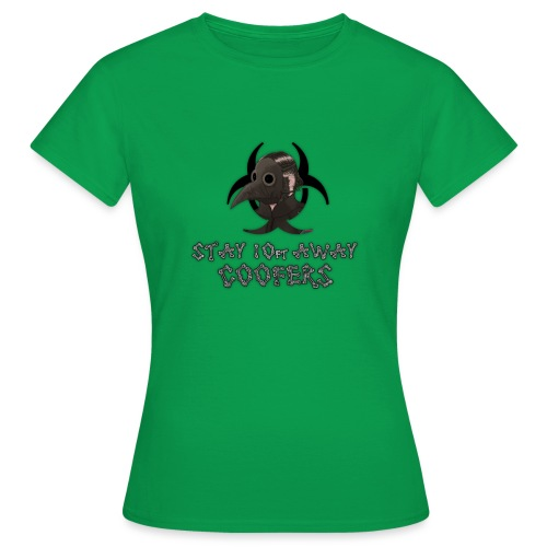 Stay Away, Coofers! - Women's T-Shirt