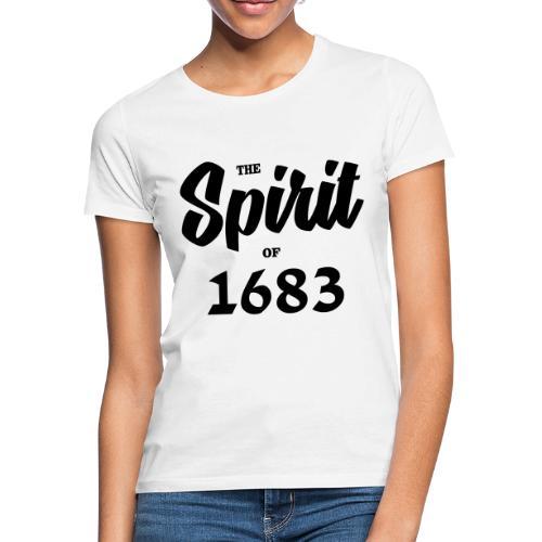 The Spirit of 1683 - Frauen T-Shirt