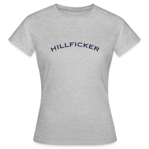 hillficker - Frauen T-Shirt
