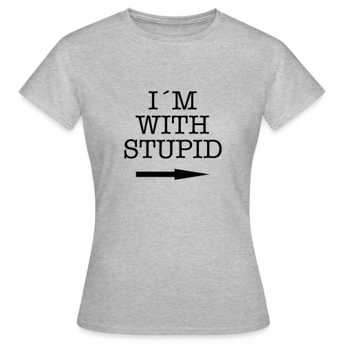 I´m with stupid - T-shirt dam