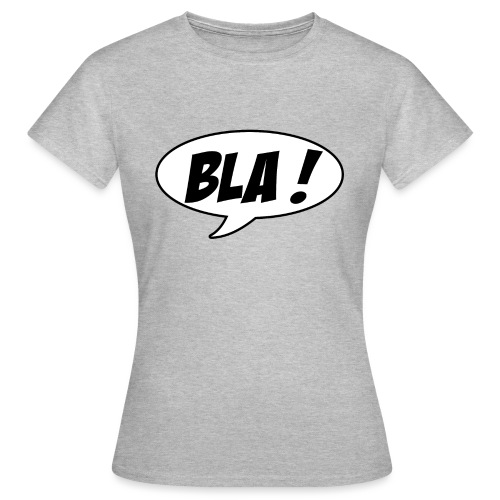 Bla - Women's T-Shirt