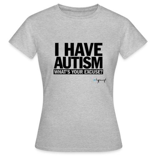 I have autism... (black) - Koszulka damska