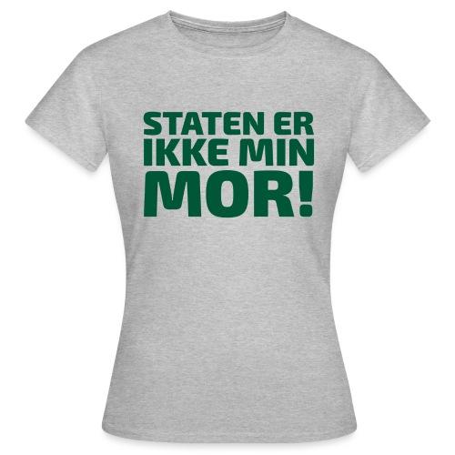 Staten er ikke min mor! - Dame-T-shirt