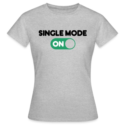 single mode ON - Maglietta da donna