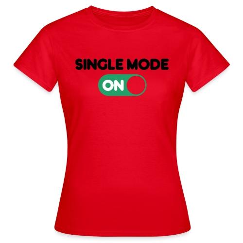 single mode ON - Maglietta da donna