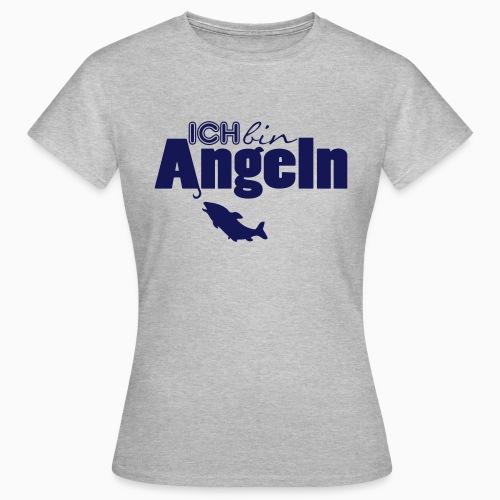 Ich bin Angeln - Frauen T-Shirt