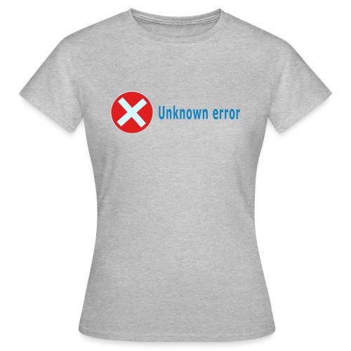 Unkown Error - Naisten t-paita