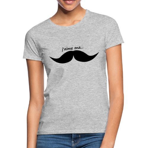 j'aime ma moustache - T-shirt Femme