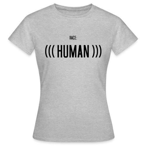 Race: (((Human))) - Frauen T-Shirt