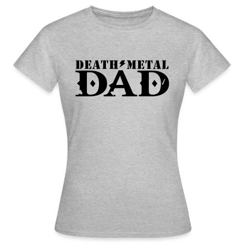 death metal dad - Vrouwen T-shirt