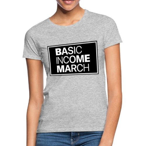 basic income march - Vrouwen T-shirt
