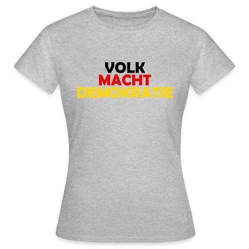 VOLK MACHT DEMOKRATIE - Frauen T-Shirt