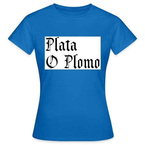 Plata o plomo - T-shirt Femme
