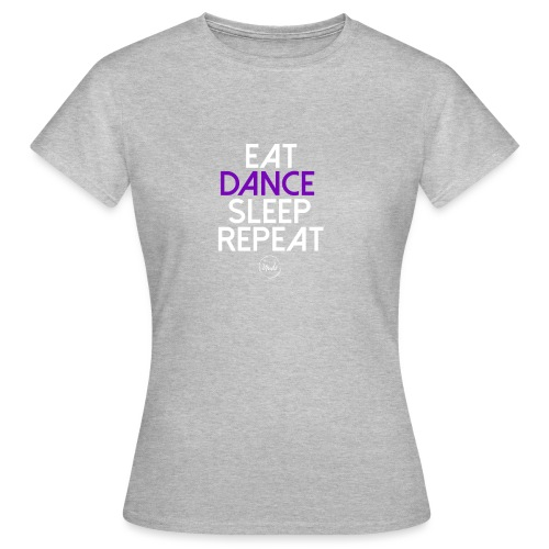 Eat dance sleep repeat 2 - T-shirt Femme