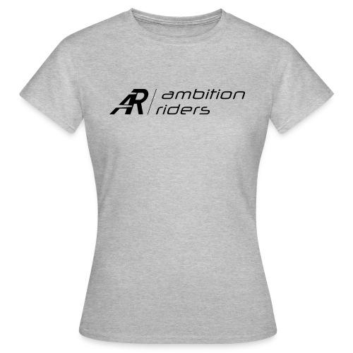 Ambition Riders Black - Frauen T-Shirt