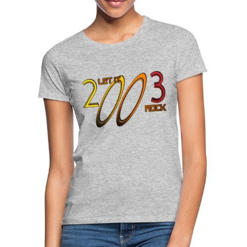 Let it Rock 2003 - Frauen T-Shirt