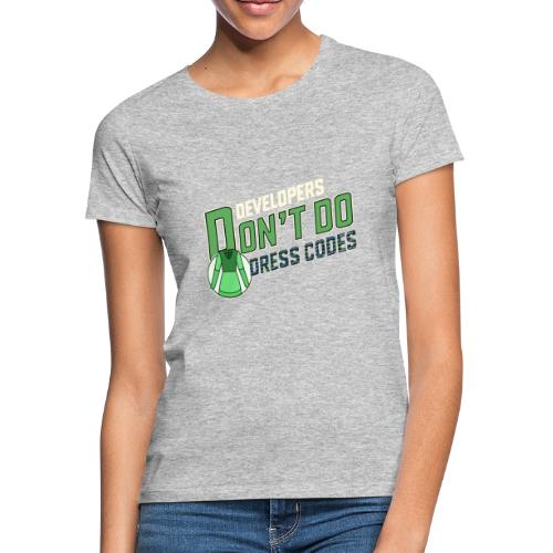Developers don't do dress codes - Women's T-Shirt