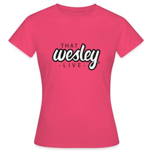 ThatWesleyLOGO 3 4 png - Vrouwen T-shirt