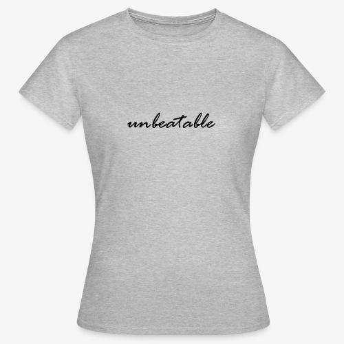 unbeatable - Frauen T-Shirt