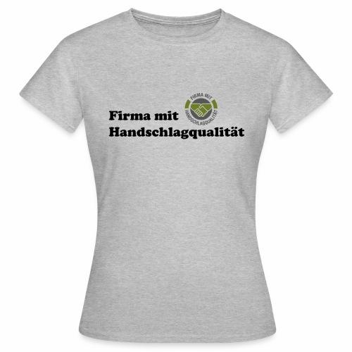 Handschlagqualität Text schwarz - Frauen T-Shirt