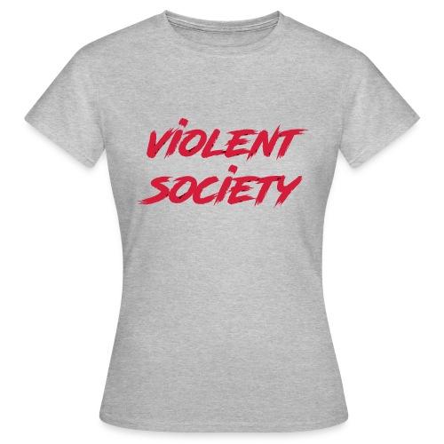 Violent Society - Frauen T-Shirt