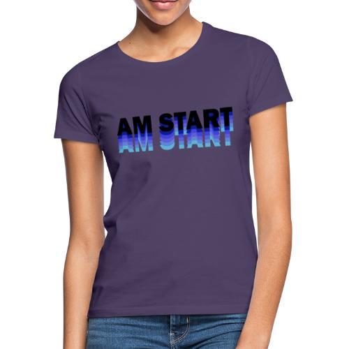 am Start - blau schwarz faded - Frauen T-Shirt