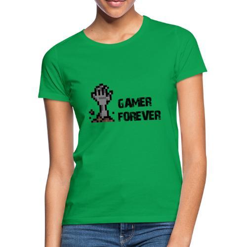 Gamer Forever - T-shirt Femme