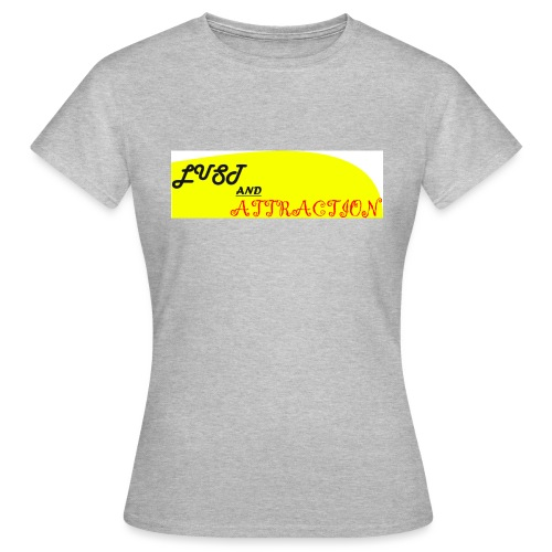 lust ans attraction - Women's T-Shirt